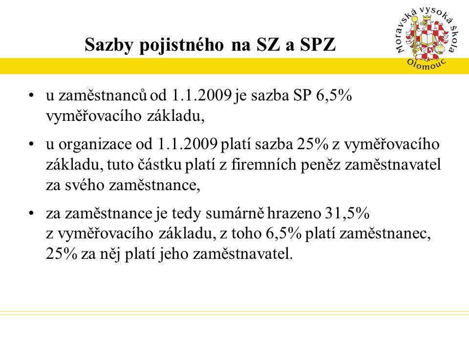Sazby pojistného na SZ a SPZ u zaměstnanců od 1.1.2009 je sazba SP 6,5% vyměřovacího základu, u organizace od 1.1.2009 platí sazba 25% z vyměřovacího