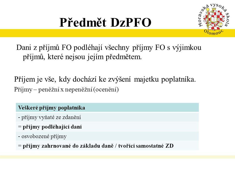 DzPFO ze závislé činnosti a funkčních požitků Příjem ze závislé činnosti = příjem ze současného nebo dřívějšího pracovněprávního, služebního nebo členského a obdobného poměru, v němž poplatník při výkonu práce pro plátce příjmu (zaměstnavatel) je povinen dbát příkazů plátce.