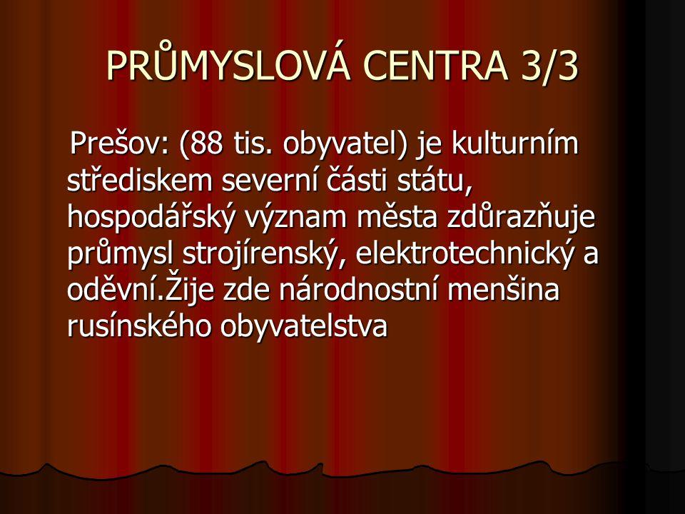 PRŮMYSLOVÁ CENTRA 3/3 Prešov: (88 tis.