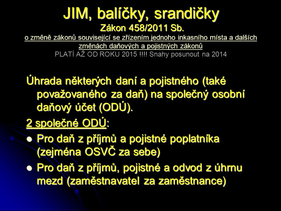 JIM, balíčky, srandičky Zákon 458/2011 Sb. JIM, balíčky, srandičky Zákon 458/2011 Sb.