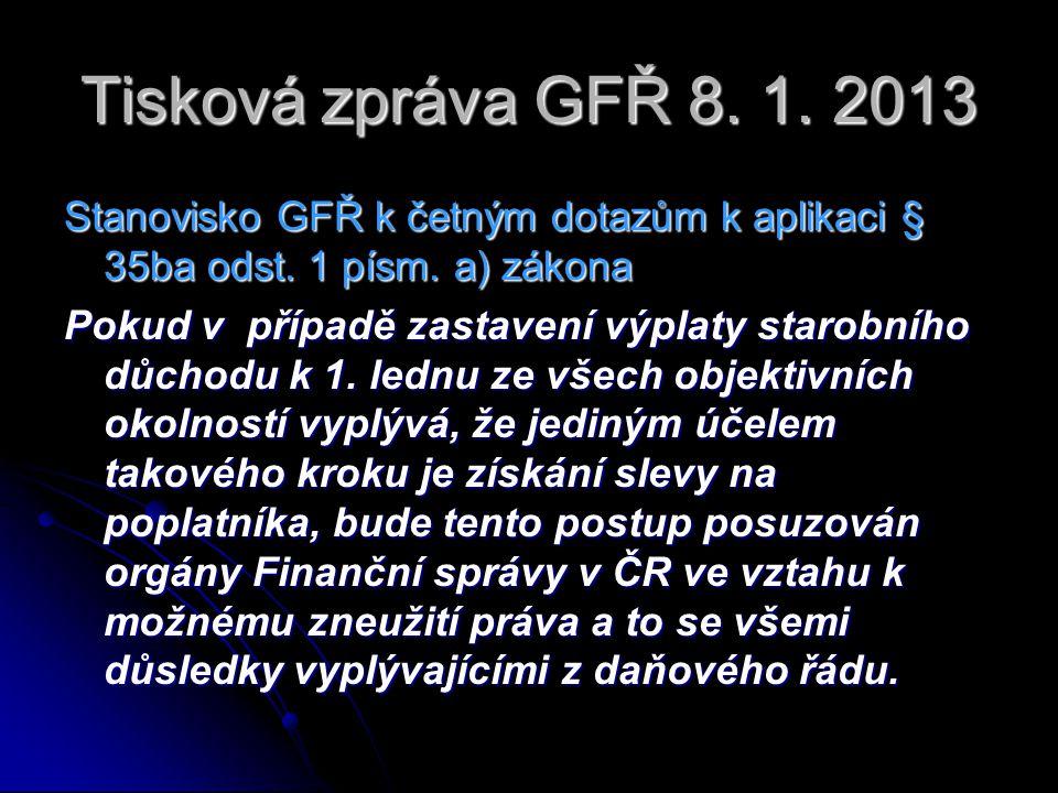 Tisková zpráva GFŘ 8. 1. 2013 Stanovisko GFŘ k četným dotazům k aplikaci § 35ba odst.