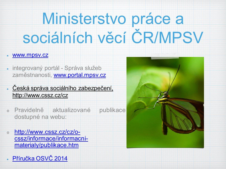 Ministerstvo práce a sociálních věcí ČR/MPSV www.mpsv.cz integrovaný portál - Správa služeb zaměstnanosti, www.portal.mpsv.czwww.portal.mpsv.cz Česká