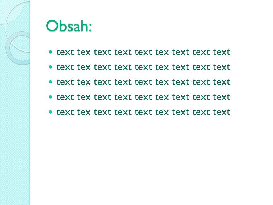 Obsah: text tex text text text tex text text text