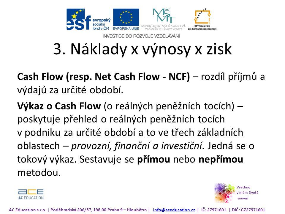3.Náklady x výnosy x zisk Cash Flow (resp.