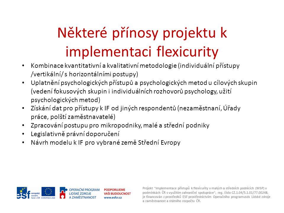 Některé přínosy projektu k implementaci flexicurity Projekt