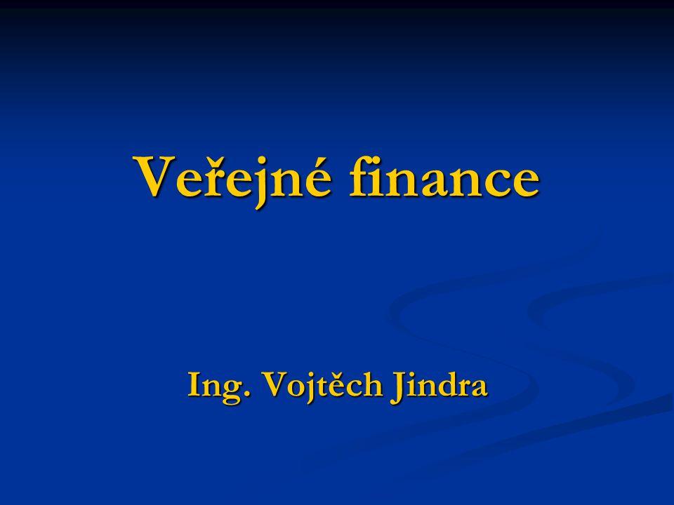 Veřejné finance Ing. Vojtěch Jindra