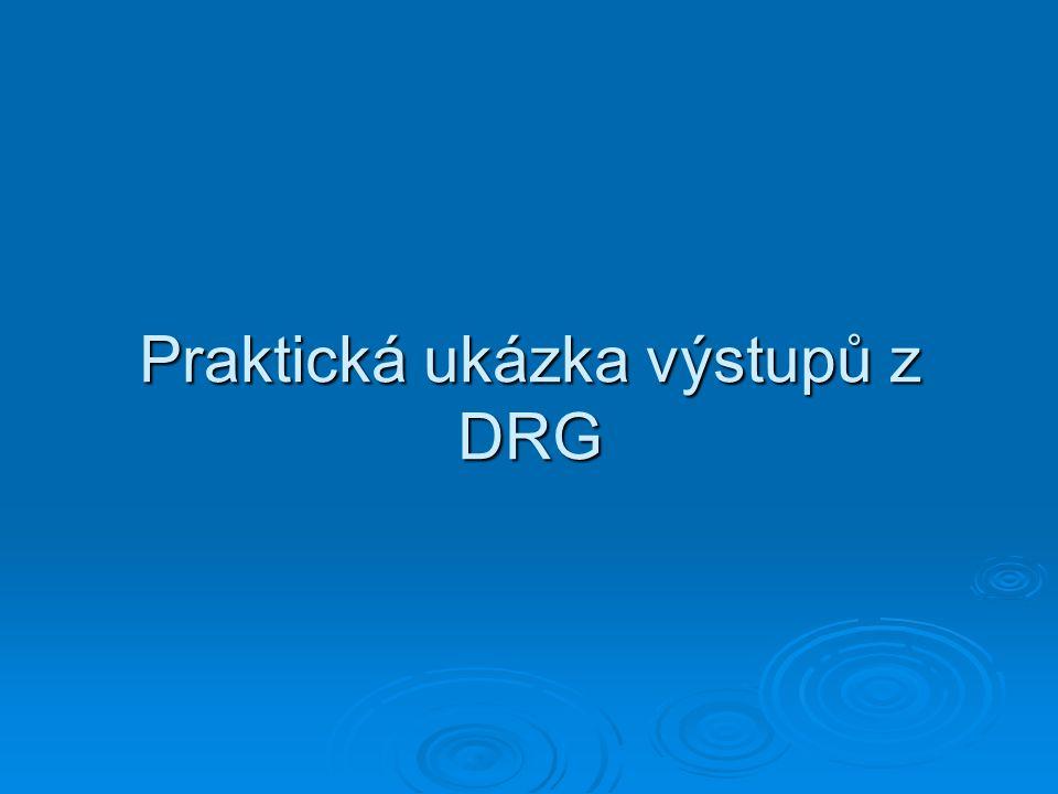 Praktická ukázka výstupů z DRG