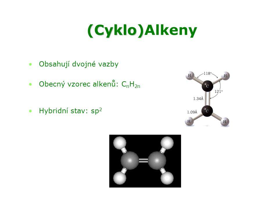(Cyklo) (Cyklo)Alkeny Obsahují dvojné vazby Obecný vzorec alkenů: C n H 2n Hybridní stav: sp 2