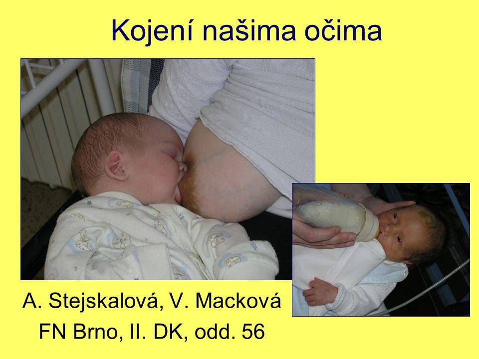 Kojení našima očima A. Stejskalová, V. Macková FN Brno, II. DK, odd. 56