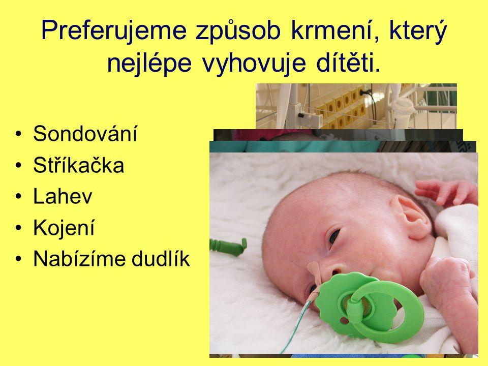 Preferujeme způsob krmení, který nejlépe vyhovuje dítěti.