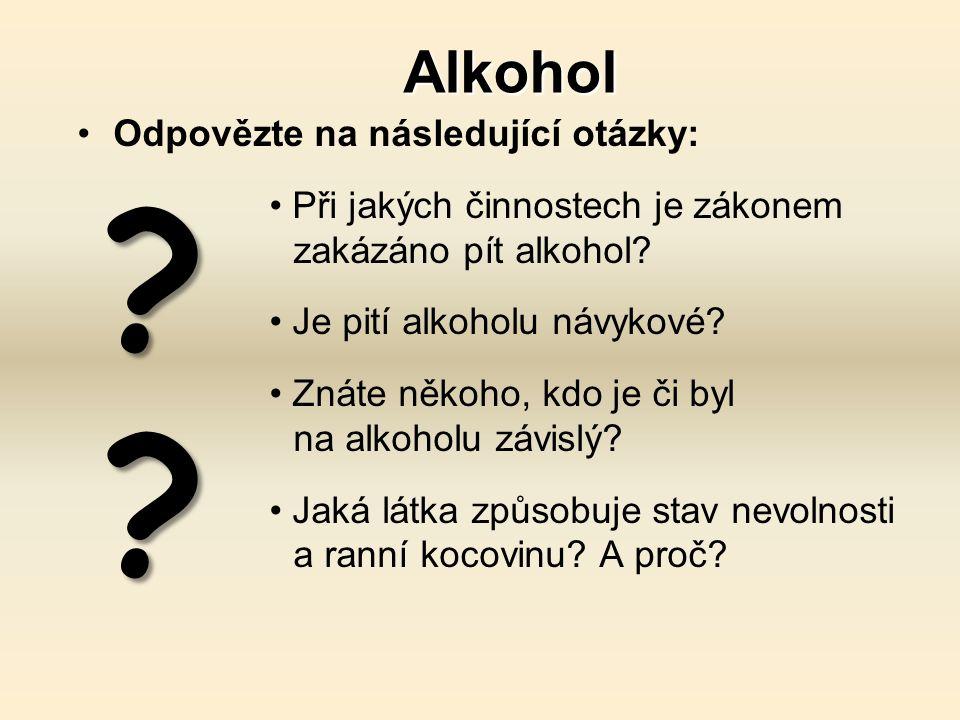 Spojte následující pojmy: etanol kocovina hladina alkoholu v krvi euforie vodka pivo alkoholismus ranní nevolnost dobrá nálada desítka, dvanáctka 40 % závislost CH 3 CH 2 OH promile