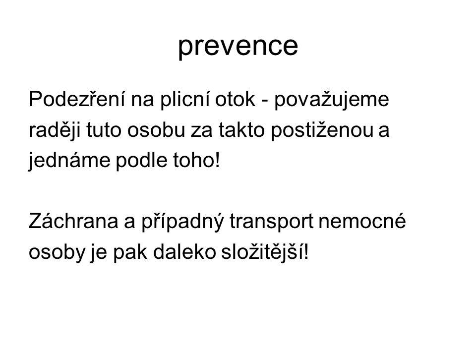 prevence Podezření na plicní otok - považujeme raději tuto osobu za takto postiženou a jednáme podle toho! Záchrana a případný transport nemocné osoby