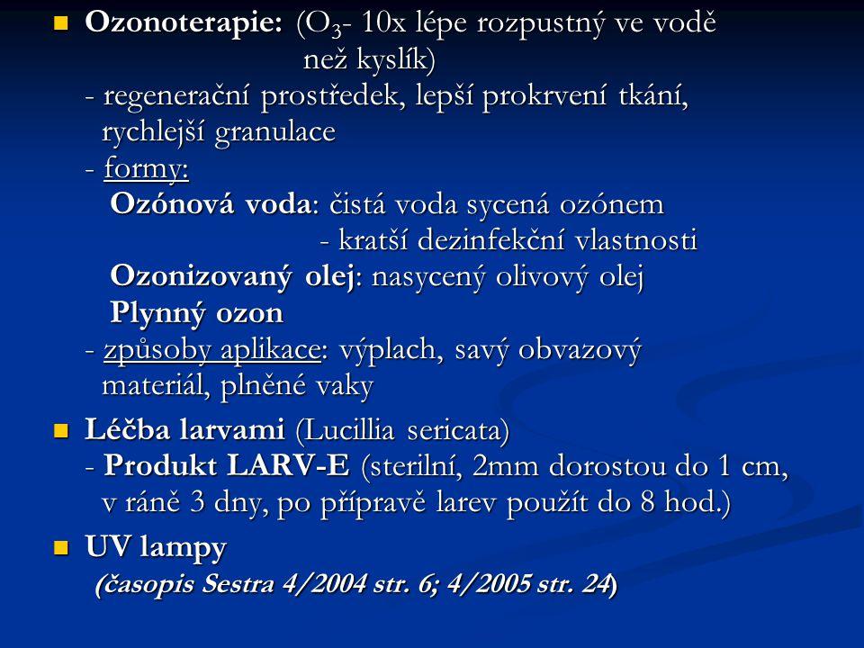 Ozonoterapie: (O 3 - 10x lépe rozpustný ve vodě než kyslík) - regenerační prostředek, lepší prokrvení tkání, rychlejší granulace - formy: Ozónová voda