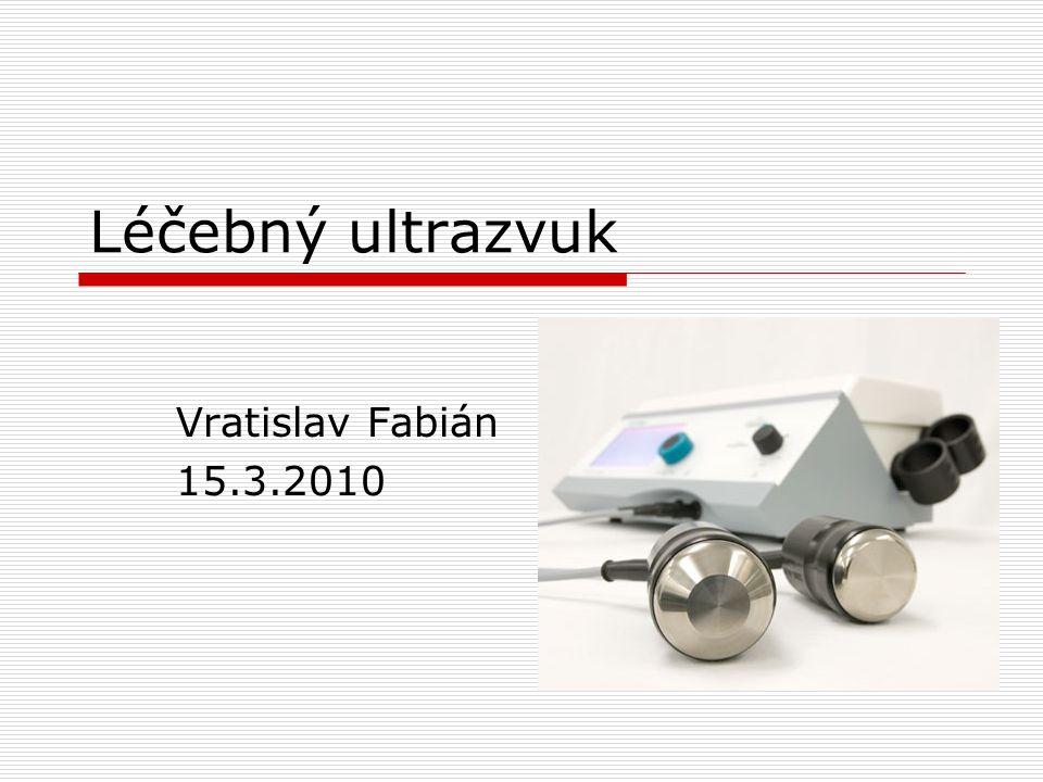 Léčebný ultrazvuk Vratislav Fabián 15.3.2010