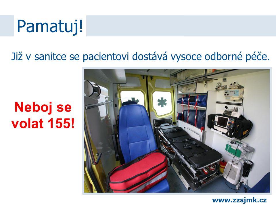 Již v sanitce se pacientovi dostává vysoce odborné péče. Pamatuj! Neboj se volat 155! www.zzsjmk.cz