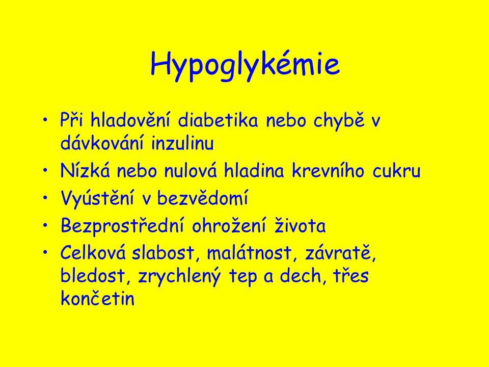 Hypoglykémie Při hladovění diabetika nebo chybě v dávkování inzulinu Nízká nebo nulová hladina krevního cukru Vyústění v bezvědomí Bezprostřední ohrož