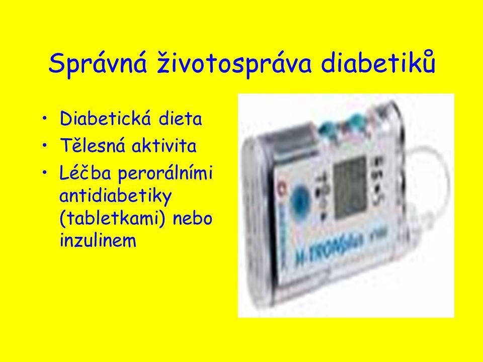 Správná životospráva diabetiků Diabetická dieta Tělesná aktivita Léčba perorálními antidiabetiky (tabletkami) nebo inzulinem