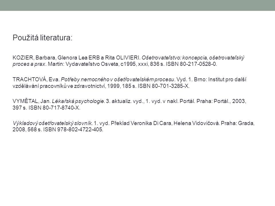 Použitá literatura: KOZIER, Barbara, Glenora Lea ERB a Rita OLIVIERI.
