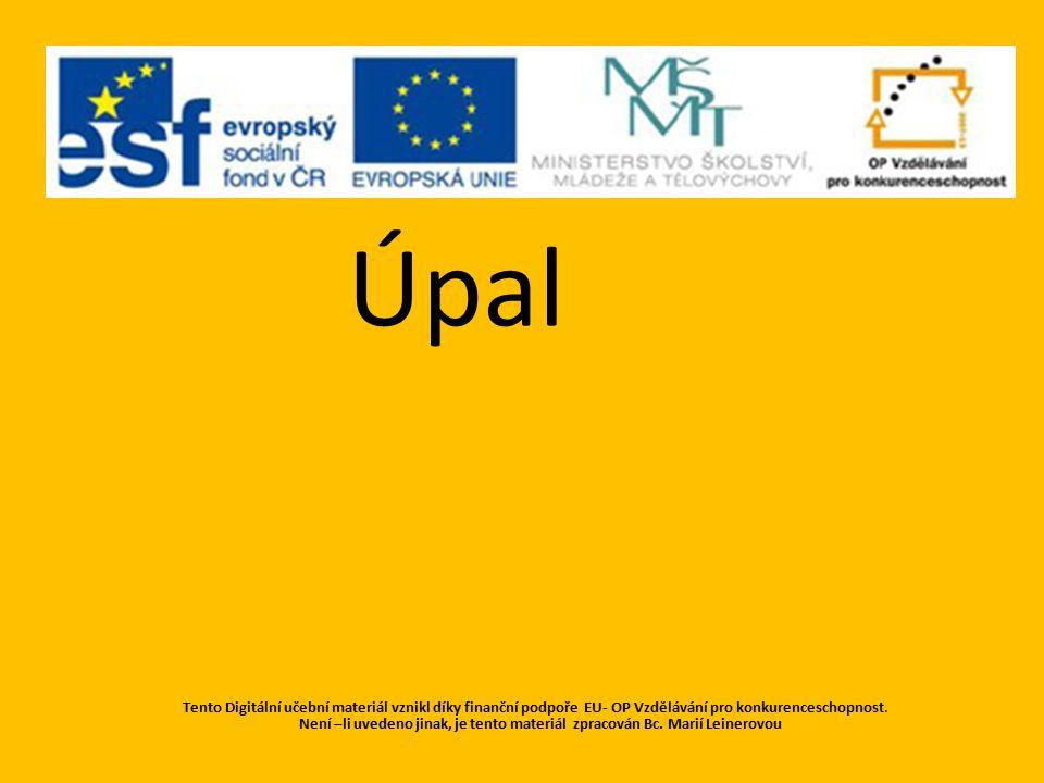 Úpal Tento Digitální učební materiál vznikl díky finanční podpoře EU- OP Vzdělávání pro konkurenceschopnost. Není –li uvedeno jinak, je tento materiál