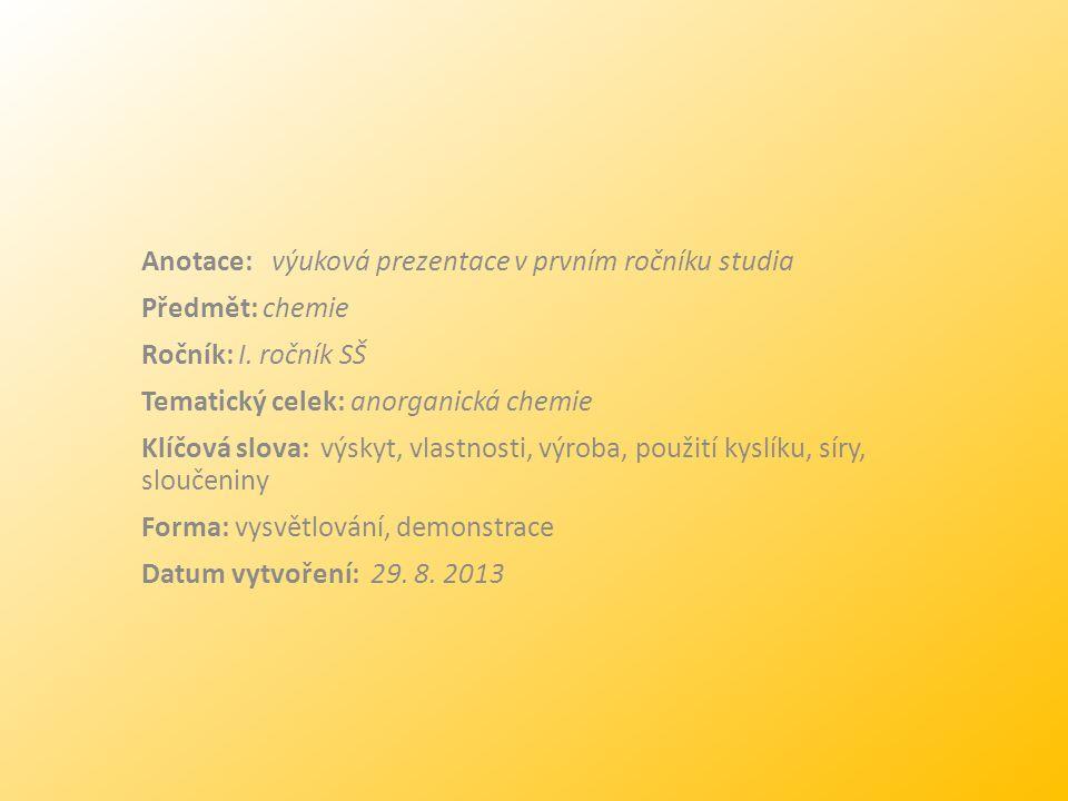 Kyslík O Prvek 16. (VI.A) skupiny periodické soustavy prvků