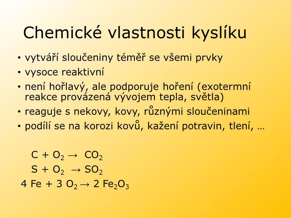 Chemické vlastnosti kyslíku vytváří sloučeniny téměř se všemi prvky vysoce reaktivní není hořlavý, ale podporuje hoření (exotermní reakce provázená vý