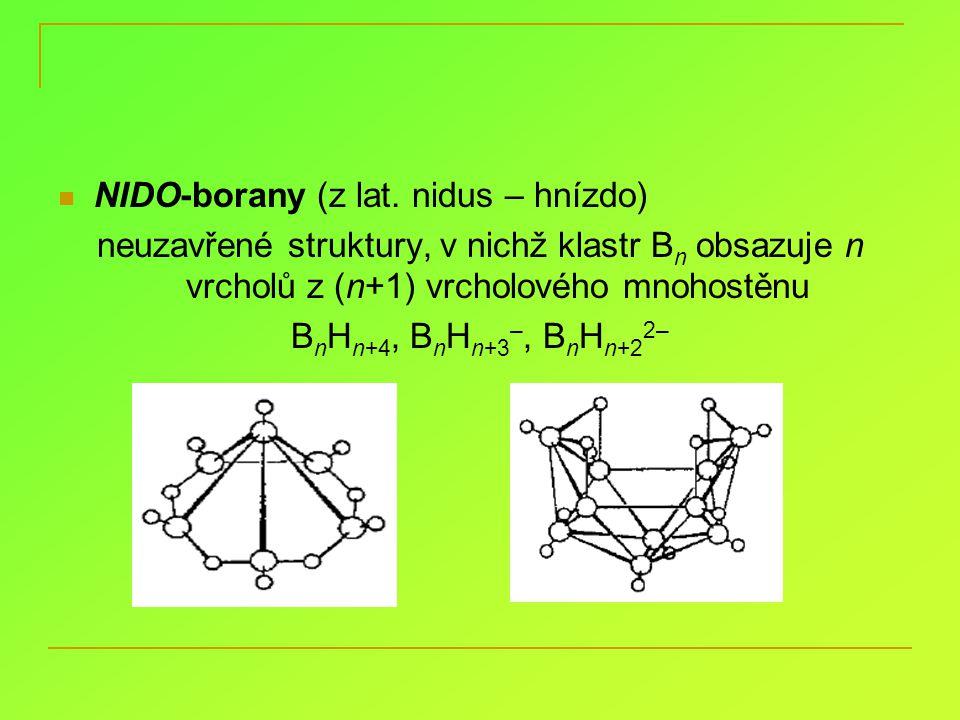 NIDO-borany (z lat. nidus – hnízdo) neuzavřené struktury, v nichž klastr B n obsazuje n vrcholů z (n+1) vrcholového mnohostěnu B n H n+4, B n H n+3 –,