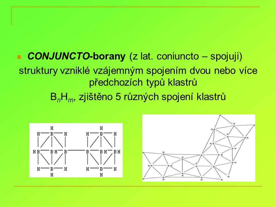 closo-B n H n 2– stálé látky, nerozkládají se při 600°C B 10 H 10 2–, B 12 H 12 2– stálé vůči nukleofilům, citlivé na elektrofily oxidace B 10 H 10 2– Fe III vznik conjuncto-B 20 H 18 2–