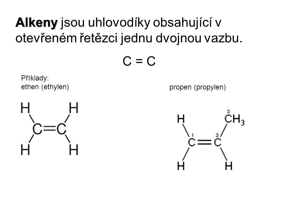 Alkeny Alkeny jsou uhlovodíky obsahující v otevřeném řetězci jednu dvojnou vazbu. Příklady: ethen (ethylen) propen (propylen)