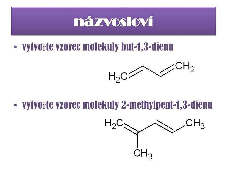 vytvo ř te vzorec molekuly but-1,3-dienu vytvo ř te vzorec molekuly 2-methylpent-1,3-dienu