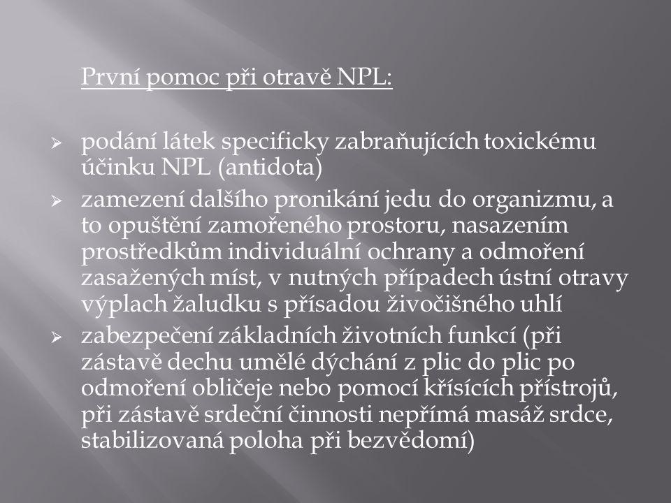 První pomoc při otravě NPL:  podání látek specificky zabraňujících toxickému účinku NPL (antidota)  zamezení dalšího pronikání jedu do organizmu, a