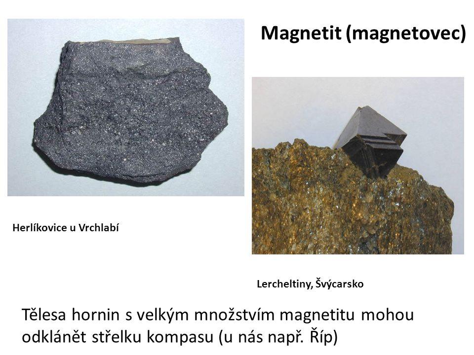 Herlíkovice u Vrchlabí Lercheltiny, Švýcarsko Magnetit (magnetovec) Tělesa hornin s velkým množstvím magnetitu mohou odklánět střelku kompasu (u nás n