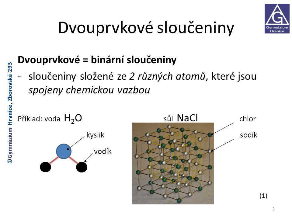 Názvosloví dvouprvkových sloučenin Dvouslovný název tvoří podstatné jméno - druh sloučeniny : oxid, sulfid, chlorid, jodid, bromid, fluorid - elektronegativní část molekuly - koncovka: -id přídavné jméno - část elektropozitivnější : vápenatý, draselný, hlinitý, sírový, olovičitý, dusičný, manganistý - koncovka: oxidační číslo kationtu Vzorec se píše v pořadí KATION ANION Příklad: chlorid vápenatý Ca +II Cl -I 2 Platí: součet hodnot všech oxidačních čísel v molekule se rovná nule.