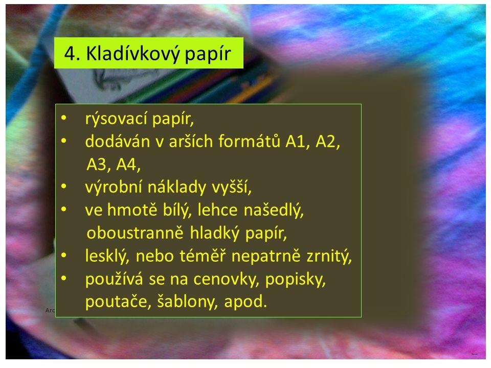 ©c.zuk 4. Kladívkový papír Archiv autora rýsovací papír, dodáván v arších formátů A1, A2, A3, A4, výrobní náklady vyšší, ve hmotě bílý, lehce našedlý,