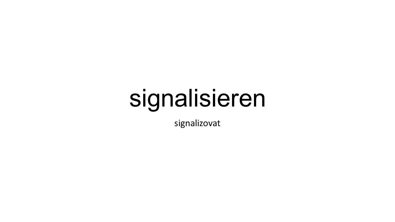 signalisieren signalizovat