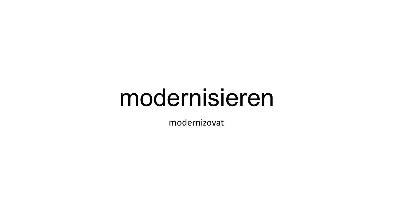 modernisieren modernizovat
