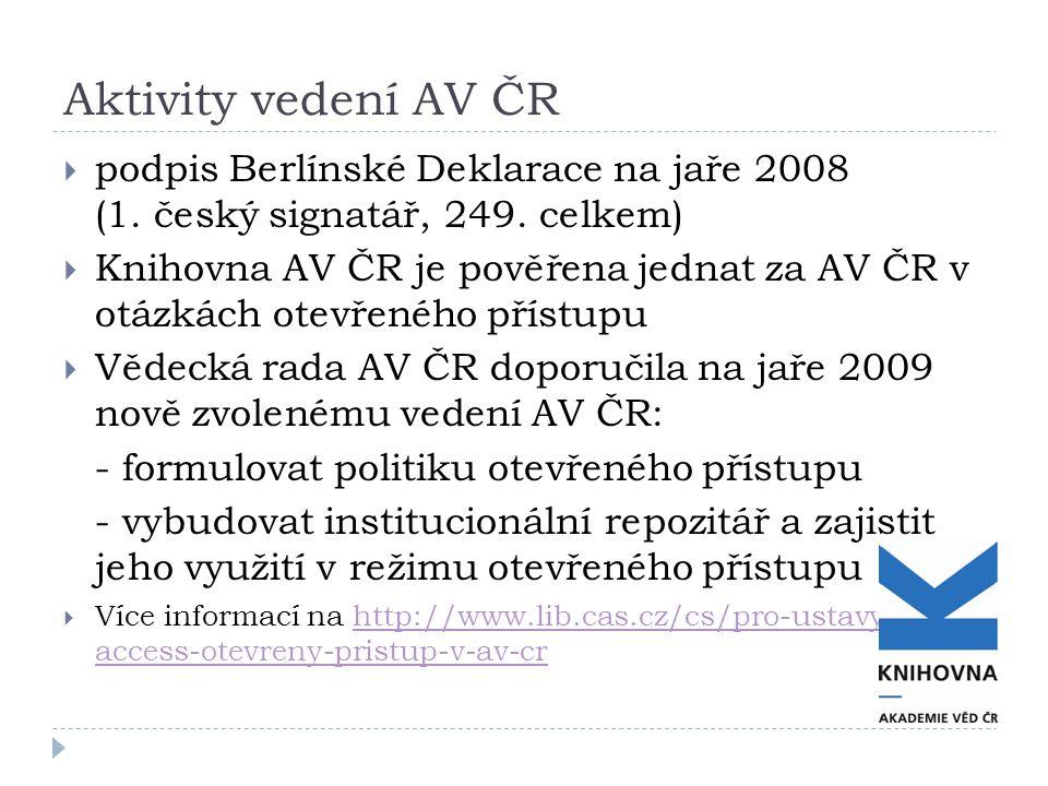 Aktivity vedení AV ČR  podpis Berlínské Deklarace na jaře 2008 (1. český signatář, 249. celkem)  Knihovna AV ČR je pověřena jednat za AV ČR v otázká