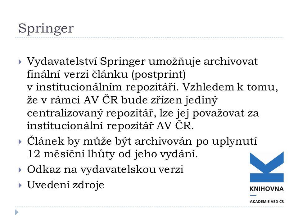 Springer  Vydavatelství Springer umožňuje archivovat finální verzi článku (postprint) v institucionálním repozitáři. Vzhledem k tomu, že v rámci AV Č