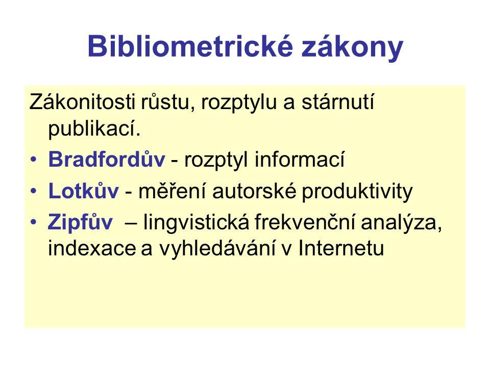Zákonitosti růstu, rozptylu a stárnutí publikací. Bradfordův - rozptyl informací Lotkův - měření autorské produktivity Zipfův – lingvistická frekvenčn