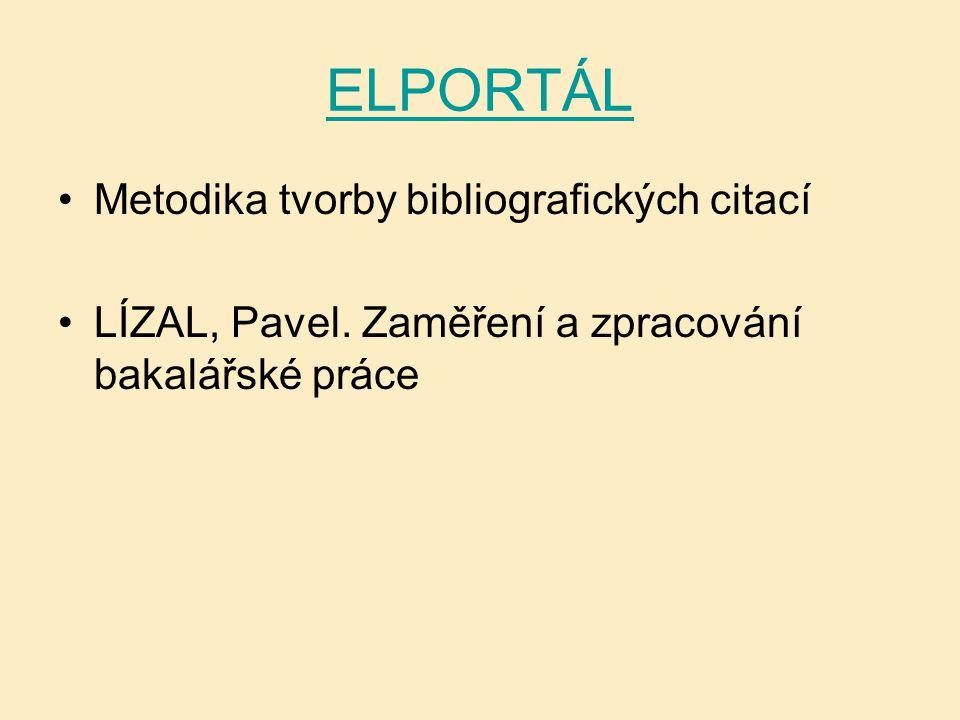 ELPORTÁL Metodika tvorby bibliografických citací LÍZAL, Pavel.