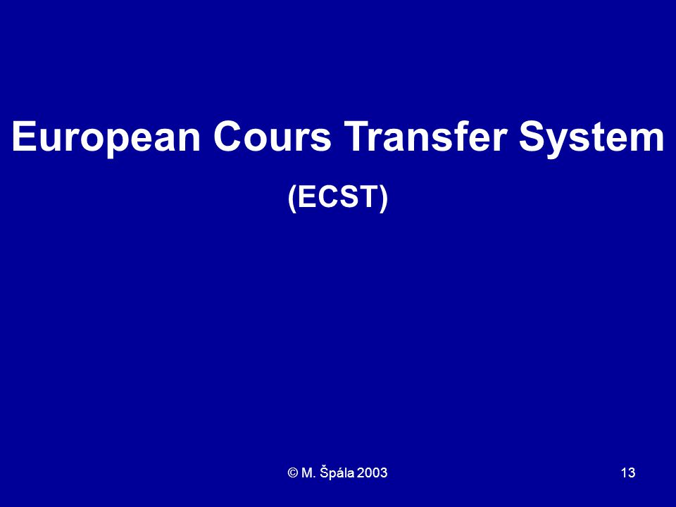 © M. Špála 200313 European Cours Transfer System (ECST)