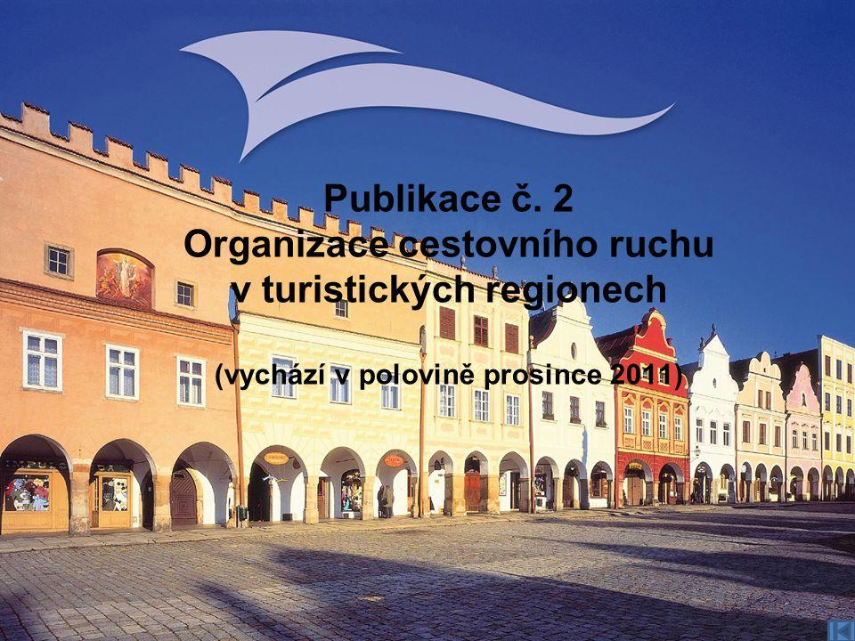 Publikace č. 2 Organizace cestovního ruchu v turistických regionech (vychází v polovině prosince 2011)