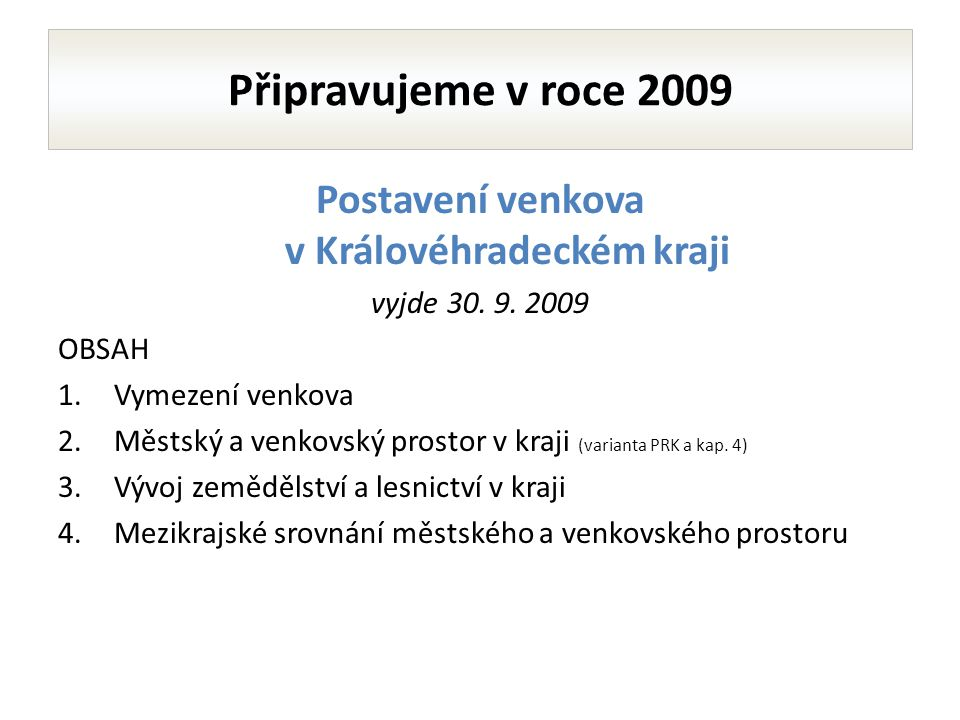 Postavení venkova v Královéhradeckém kraji vyjde 30.