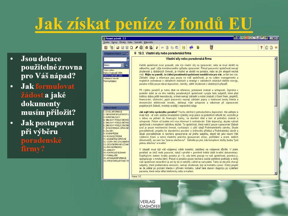 Jak získat peníze z fondů EU Jsou dotace použitelné zrovna pro Váš nápad? Jak formulovat žádost a jaké dokumenty musím přiložit? Jak postupovat při vý
