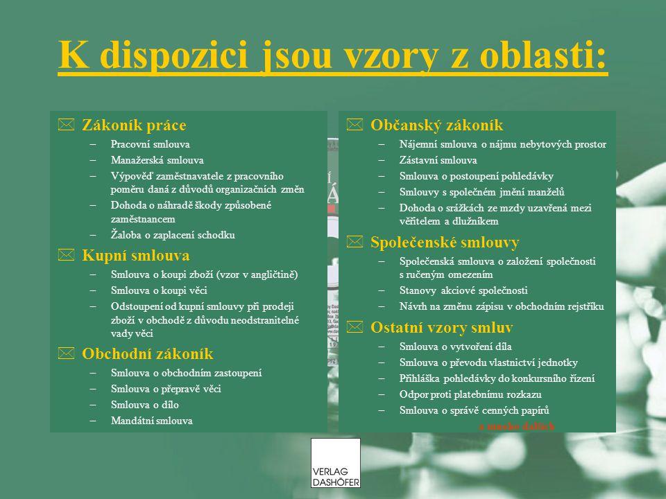 K dispozici jsou vzory z oblasti: *Zákoník práce –Pracovní smlouva –Manažerská smlouva –Výpověď zaměstnavatele z pracovního poměru daná z důvodů organ