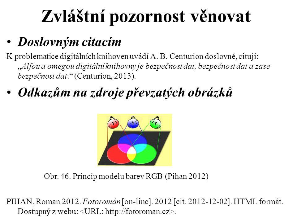 Typické prameny Tištěné – knihy, časopisy, sborníky příspěvků, …, ČSN ISO 690.
