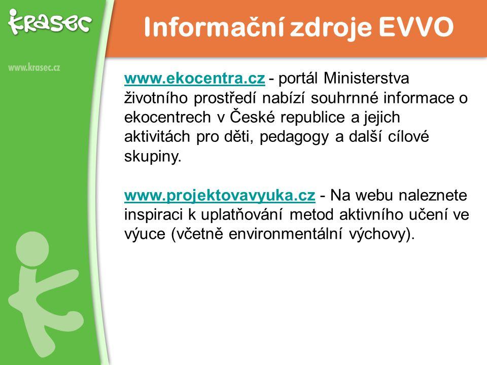 www.ekocentra.czwww.ekocentra.cz - portál Ministerstva životního prostředí nabízí souhrnné informace o ekocentrech v České republice a jejich aktivitách pro děti, pedagogy a další cílové skupiny.