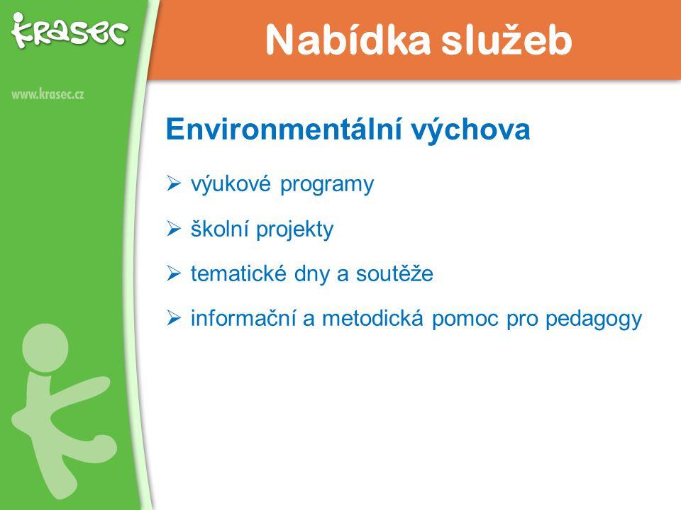 Nabídka slu ž eb Environmentální výchova  výukové programy  školní projekty  tematické dny a soutěže  informační a metodická pomoc pro pedagogy