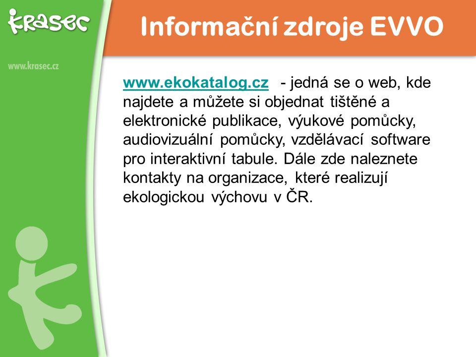 www.ekokatalog.czwww.ekokatalog.cz - jedná se o web, kde najdete a můžete si objednat tištěné a elektronické publikace, výukové pomůcky, audiovizuální pomůcky, vzdělávací software pro interaktivní tabule.