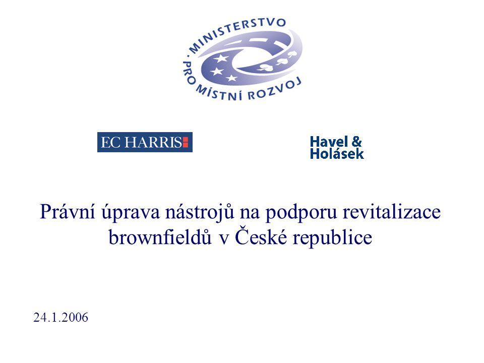 Právní úprava nástrojů na podporu revitalizace brownfieldů v České republice 24.1.2006