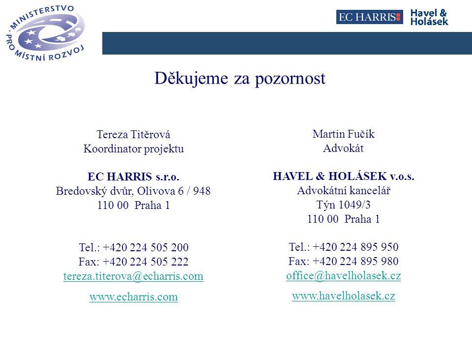 Click to edit Master title style Děkujeme za pozornost Tereza Titěrová Koordinator projektu EC HARRIS s.r.o. Bredovský dvůr, Olivova 6 / 948 110 00 Pr